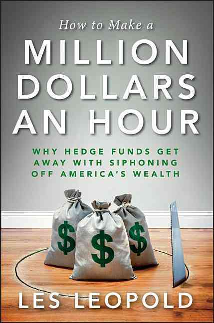 How to Make a Million Dollars an Hour By Leopold, Les